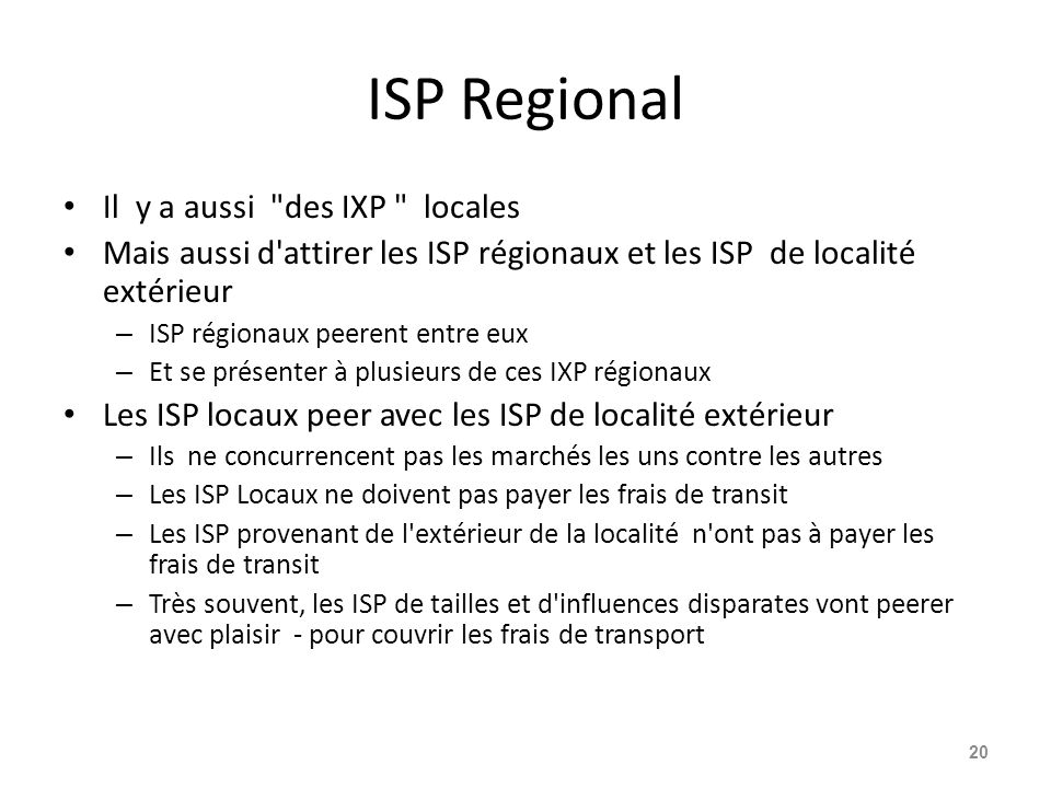 ISP Regional Il y a aussi des IXP locales