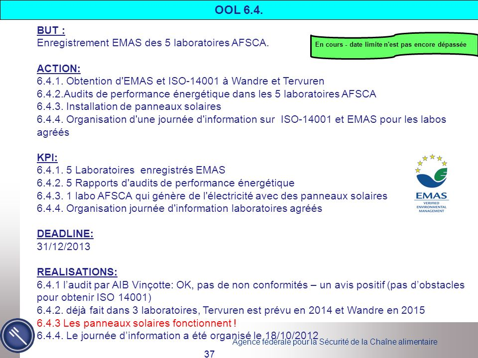 OOL 6.4. BUT : Enregistrement EMAS des 5 laboratoires AFSCA. ACTION: