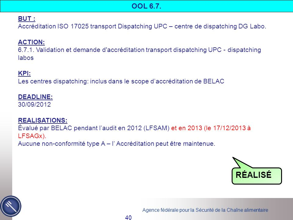 OOL 6.7. BUT : Accréditation ISO 17025 transport Dispatching UPC – centre de dispatching DG Labo. ACTION: