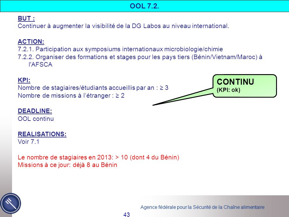 OOL 7.2. BUT : Continuer à augmenter la visibilité de la DG Labos au niveau international. ACTION: