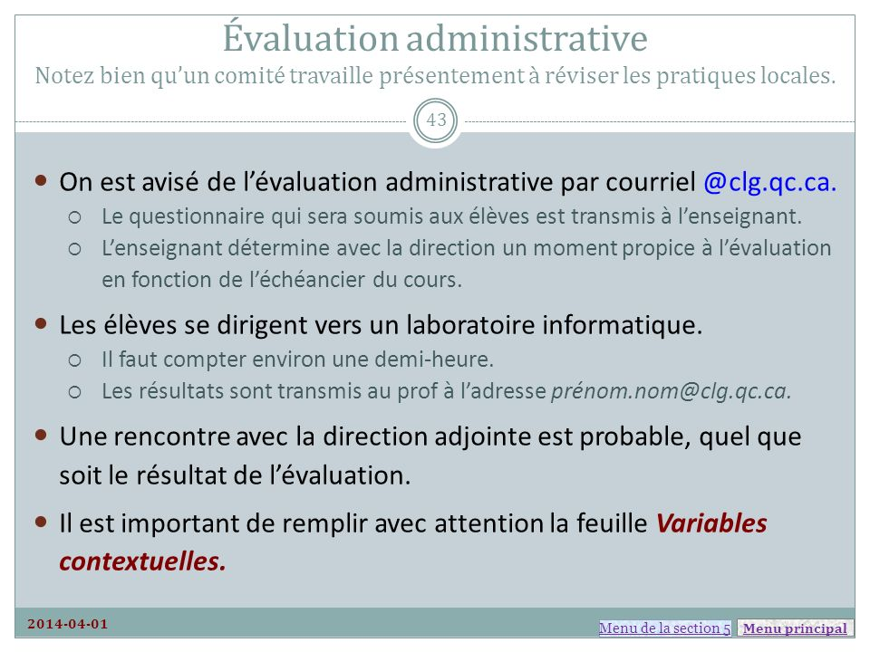 Évaluation administrative Notez bien qu'un comité travaille présentement à réviser les pratiques locales.