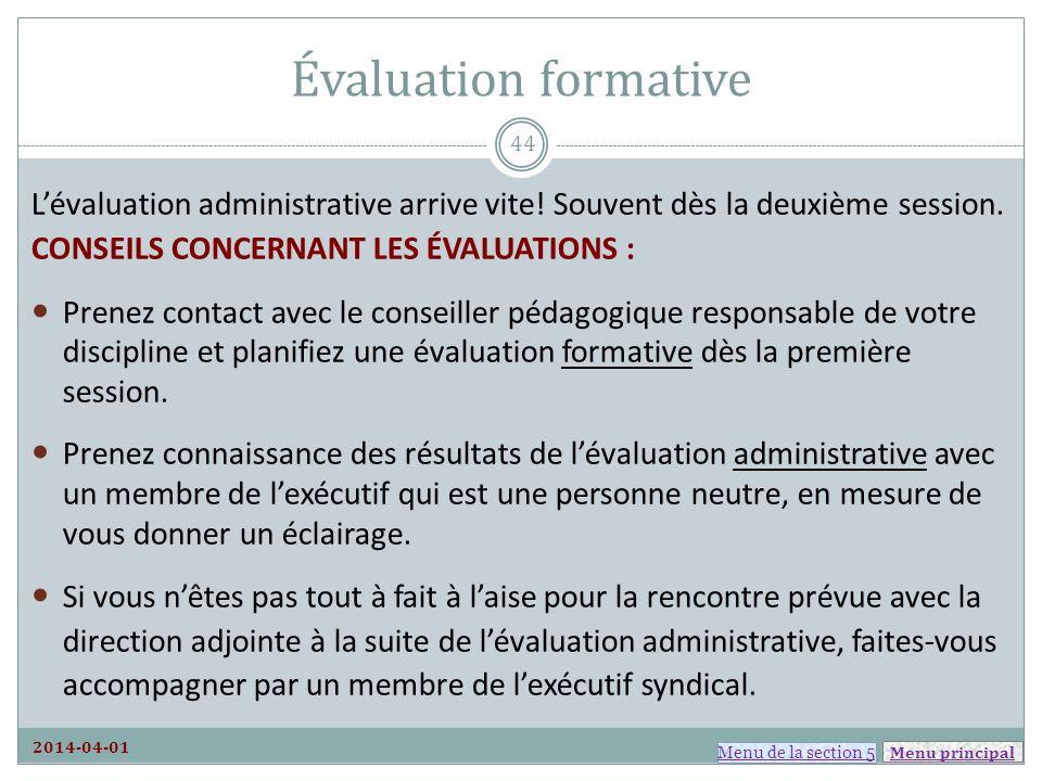 Évaluation formative L'évaluation administrative arrive vite! Souvent dès la deuxième session. CONSEILS CONCERNANT LES ÉVALUATIONS :