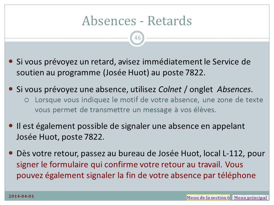 Absences - Retards Si vous prévoyez un retard, avisez immédiatement le Service de soutien au programme (Josée Huot) au poste 7822.