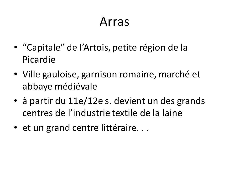 Arras Capitale de l'Artois, petite région de la Picardie
