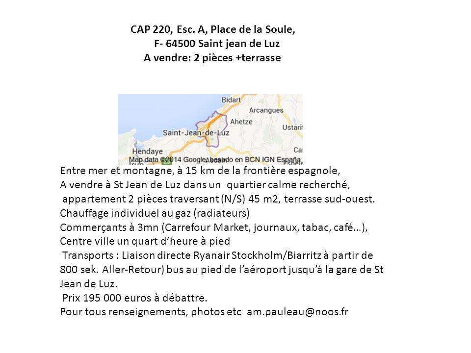 CAP 220, Esc. A, Place de la Soule,