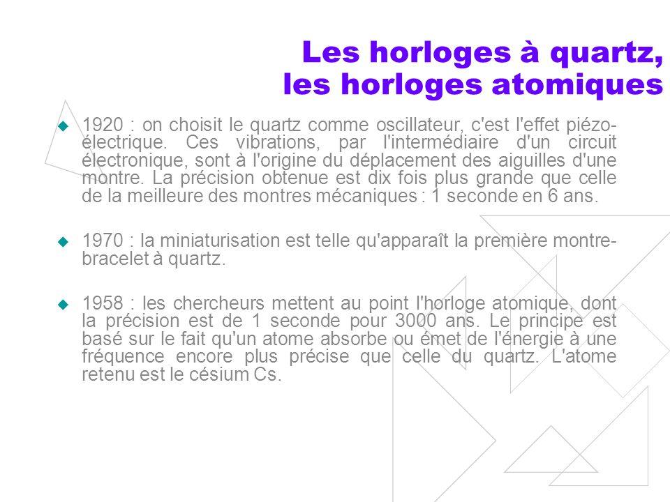 Les horloges à quartz, les horloges atomiques
