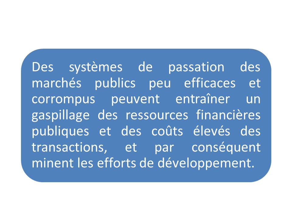 Des systèmes de passation des marchés publics peu efficaces et corrompus peuvent entraîner un gaspillage des ressources financières publiques et des coûts élevés des transactions, et par conséquent minent les efforts de développement.