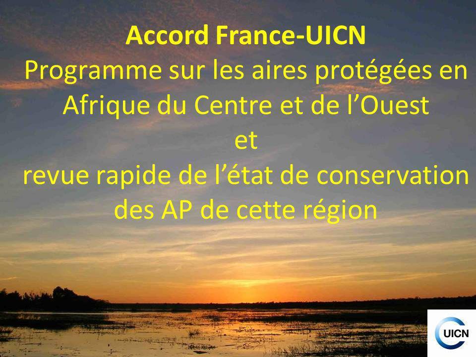 Accord France-UICN Programme sur les aires protégées en Afrique du Centre et de l'Ouest et revue rapide de l'état de conservation des AP de cette région