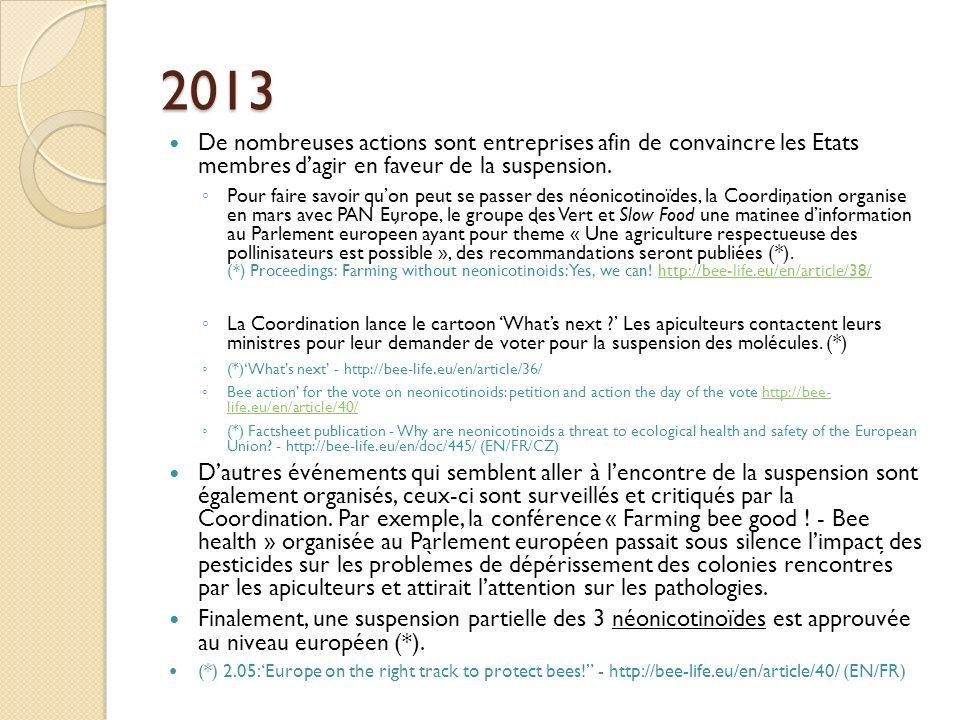 2013 De nombreuses actions sont entreprises afin de convaincre les Etats membres d'agir en faveur de la suspension.