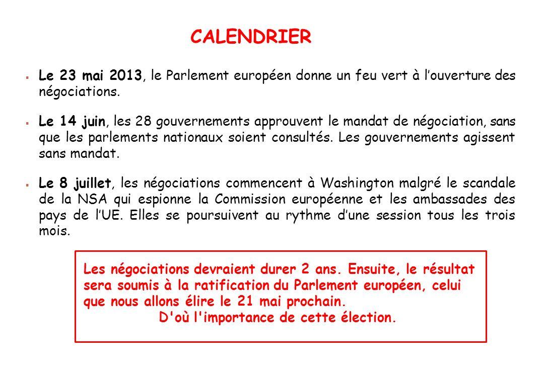 CALENDRIER Le 23 mai 2013, le Parlement européen donne un feu vert à l'ouverture des négociations.