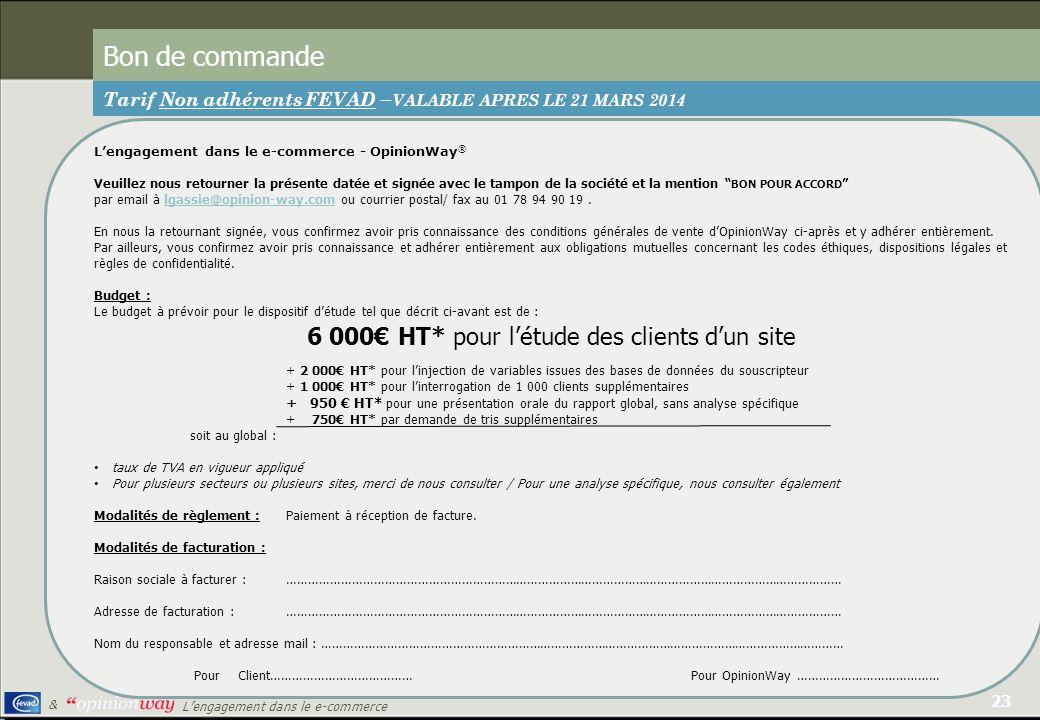 Bon de commande Tarif Non adhérents FEVAD –VALABLE APRES LE 21 MARS 2014. L'engagement dans le e-commerce - OpinionWay®