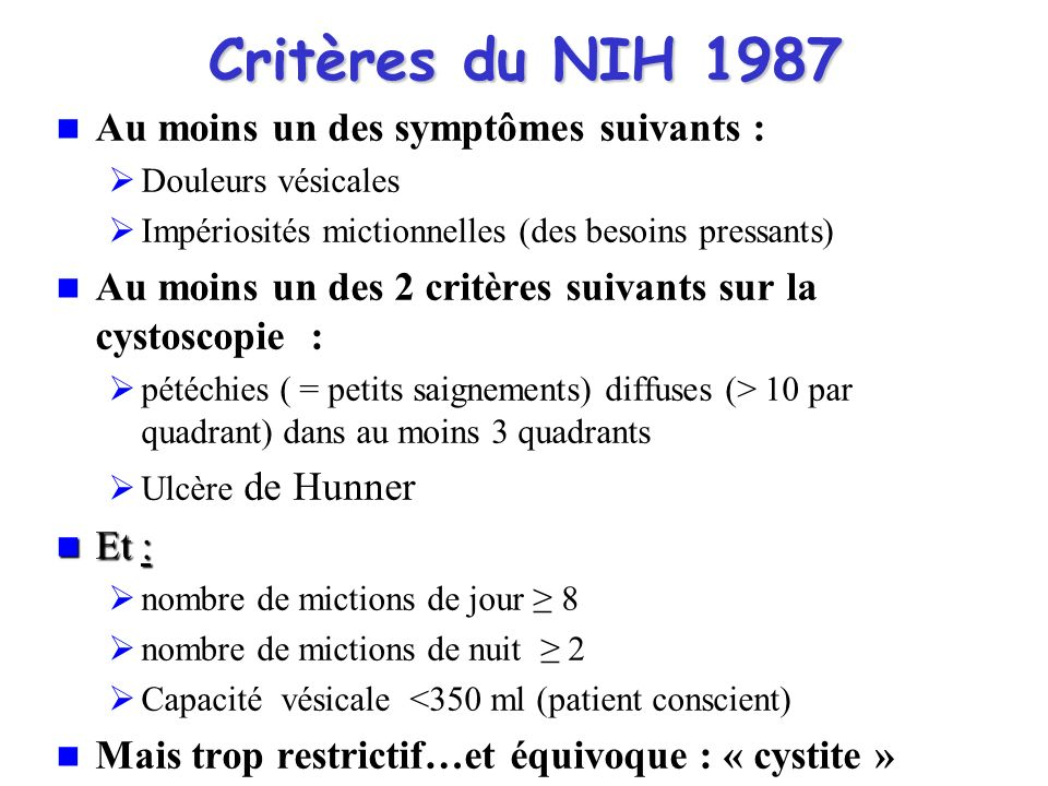 Critères du NIH 1987 Au moins un des symptômes suivants :