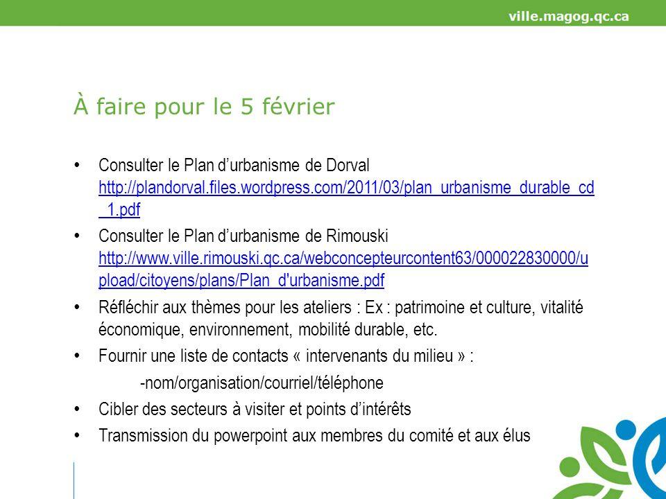 À faire pour le 5 février Consulter le Plan d'urbanisme de Dorval http://plandorval.files.wordpress.com/2011/03/plan_urbanisme_durable_cd_1.pdf.