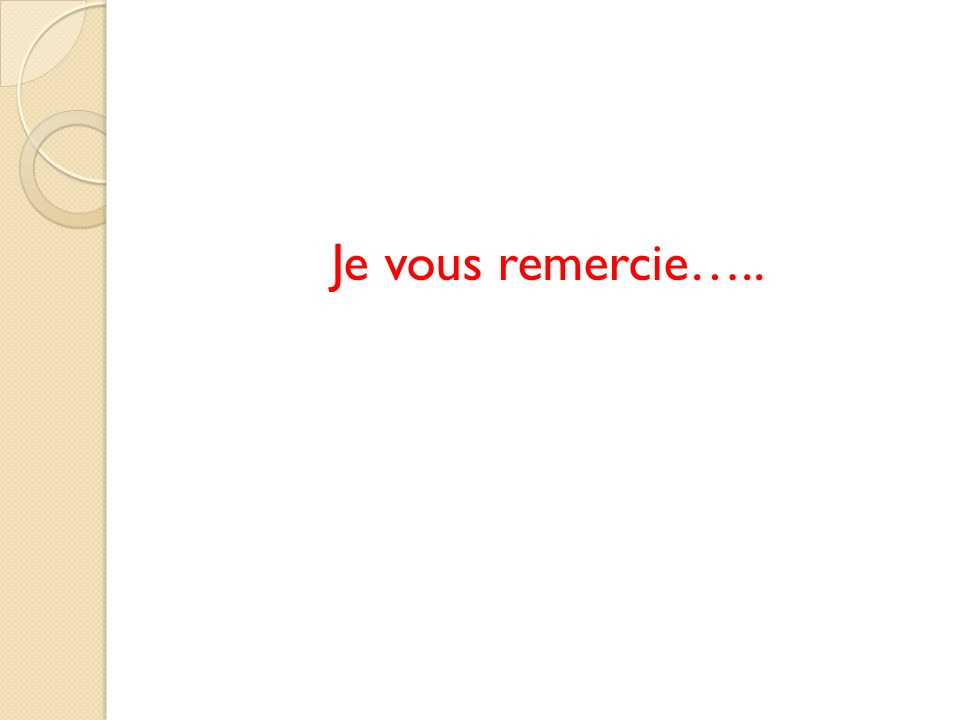 Je vous remercie…..