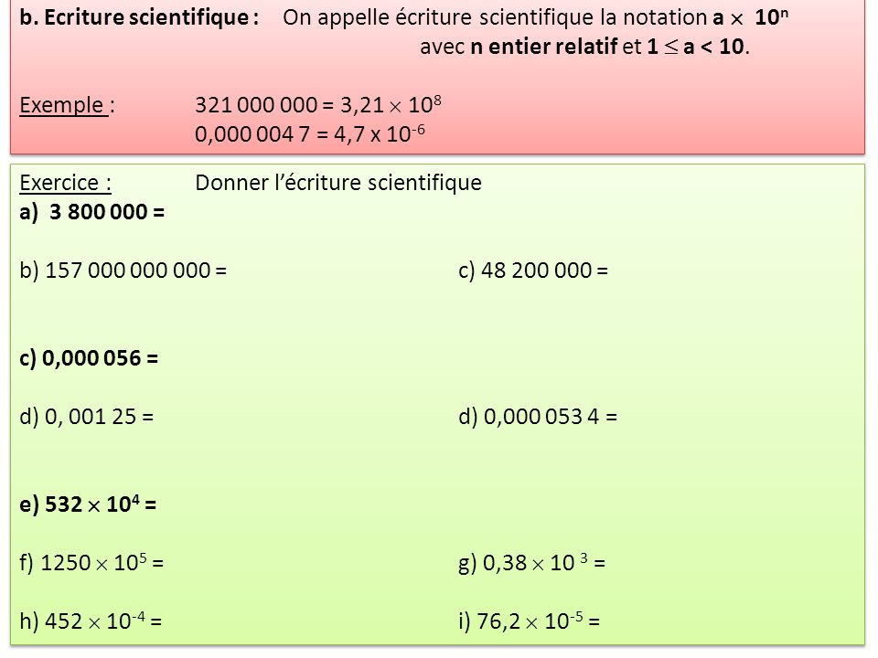 b. Ecriture scientifique :