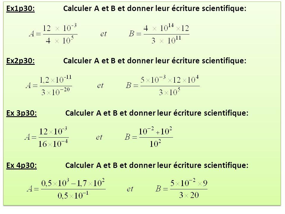 Ex1p30: Calculer A et B et donner leur écriture scientifique: