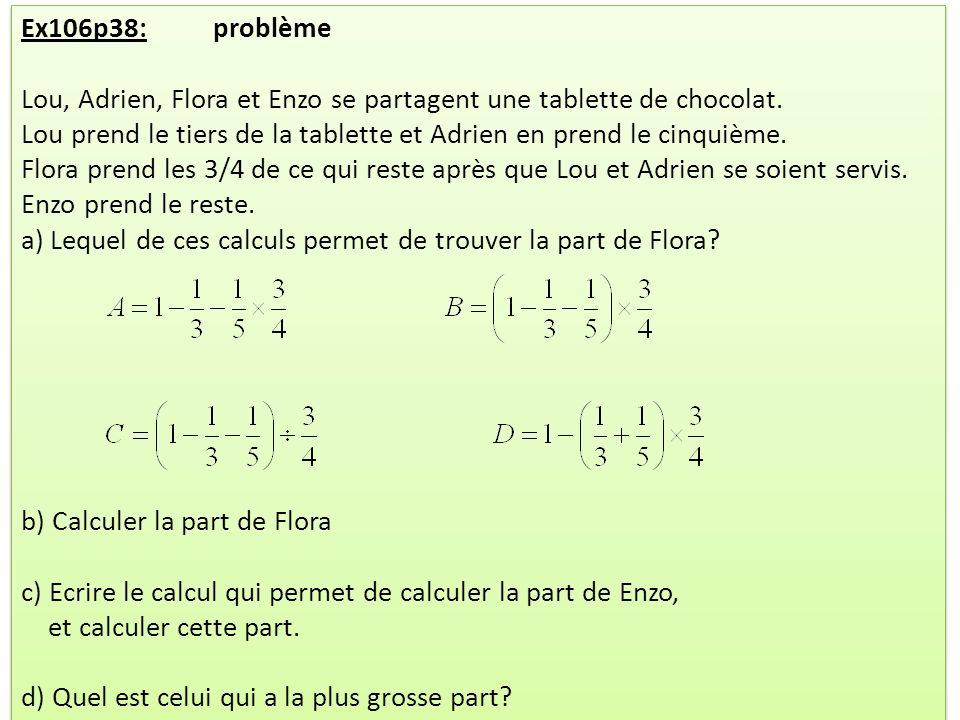 Ex106p38: problème Lou, Adrien, Flora et Enzo se partagent une tablette de chocolat.