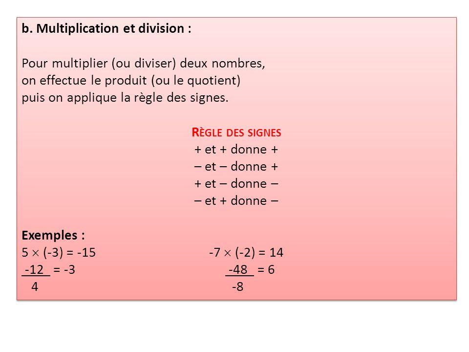 b. Multiplication et division :
