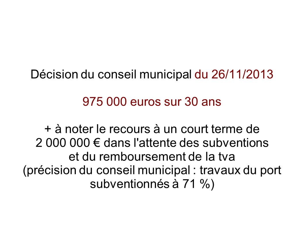Décision du conseil municipal du 26/11/2013 975 000 euros sur 30 ans