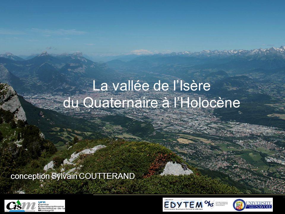 La vallée de l'Isère du Quaternaire à l'Holocène