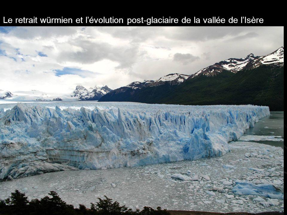 Le retrait würmien et l'évolution post-glaciaire de la vallée de l'Isère