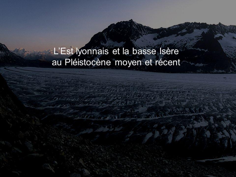L'Est lyonnais et la basse Isère au Pléistocène moyen et récent