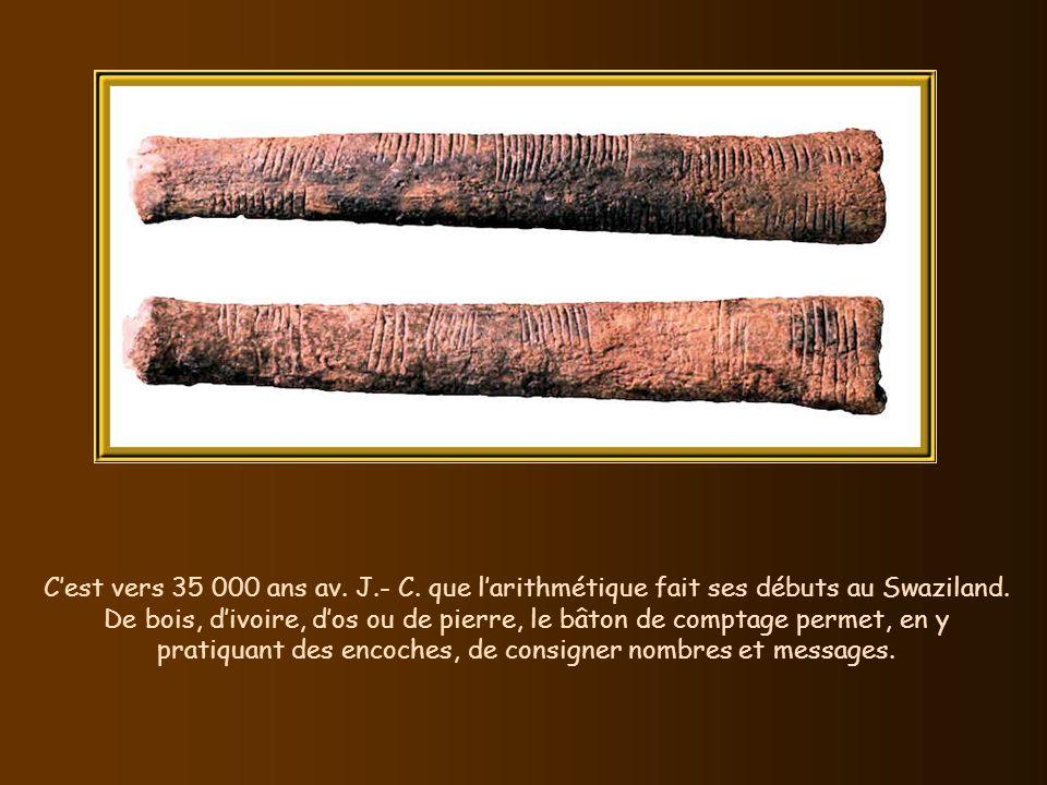C'est vers 35 000 ans av. J.- C. que l'arithmétique fait ses débuts au Swaziland.