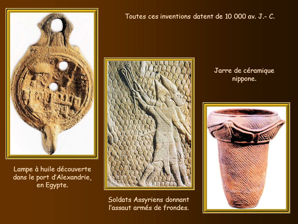 Toutes ces inventions datent de 10 000 av. J.- C.