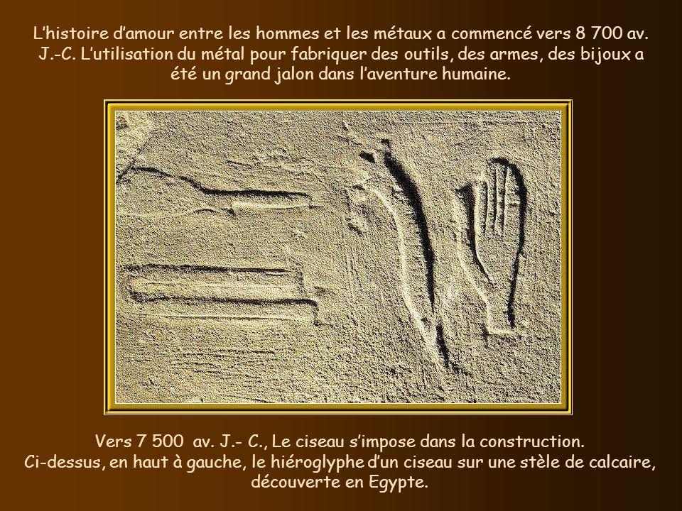 Vers 7 500 av. J.- C., Le ciseau s'impose dans la construction.