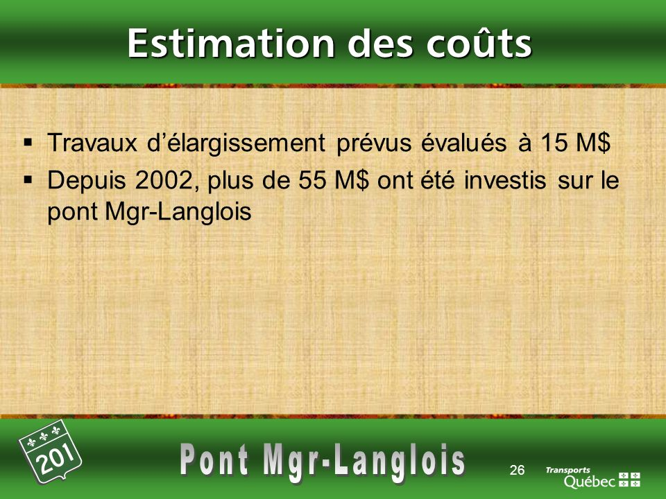 Estimation des coûts Travaux d'élargissement prévus évalués à 15 M$