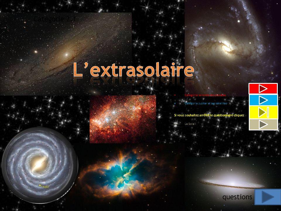 L'extrasolaire Catégorie 2.1 questions Catégorie le ronde des planètes