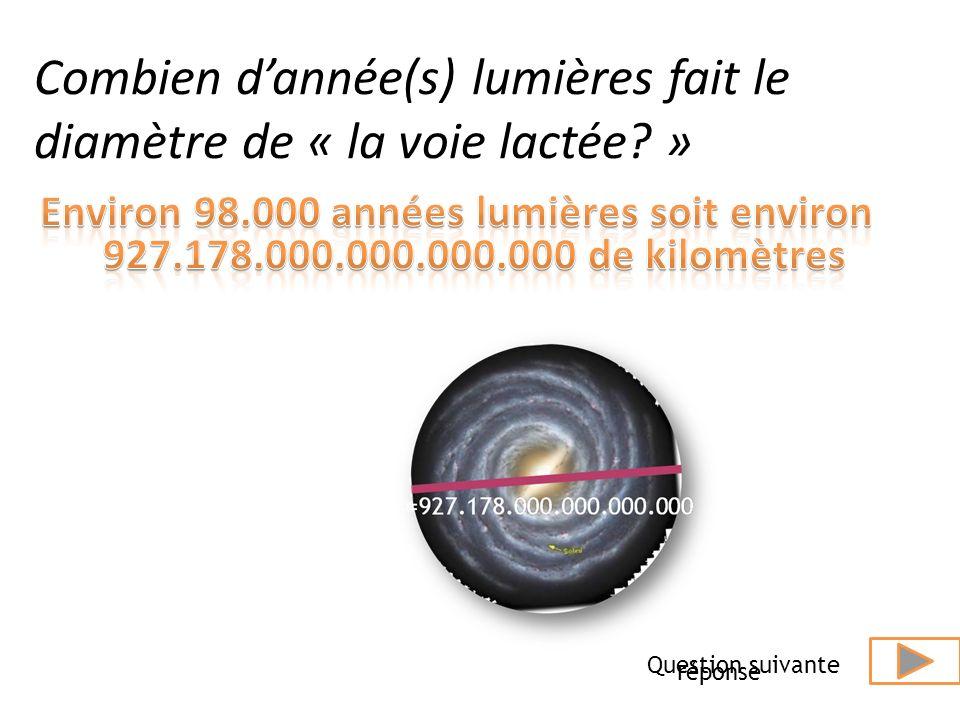 Combien d'année(s) lumières fait le diamètre de « la voie lactée »