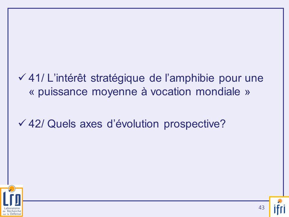 41/ L'intérêt stratégique de l'amphibie pour une « puissance moyenne à vocation mondiale »