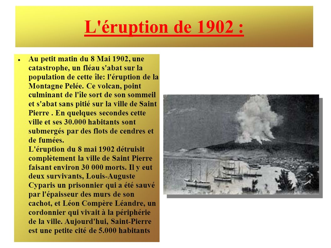 L éruption de 1902 :