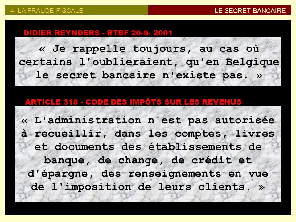 4. LA FRAUDE FISCALE LE SECRET BANCAIRE. DIDIER REYNDERS - RTBF 20-9- 2001.
