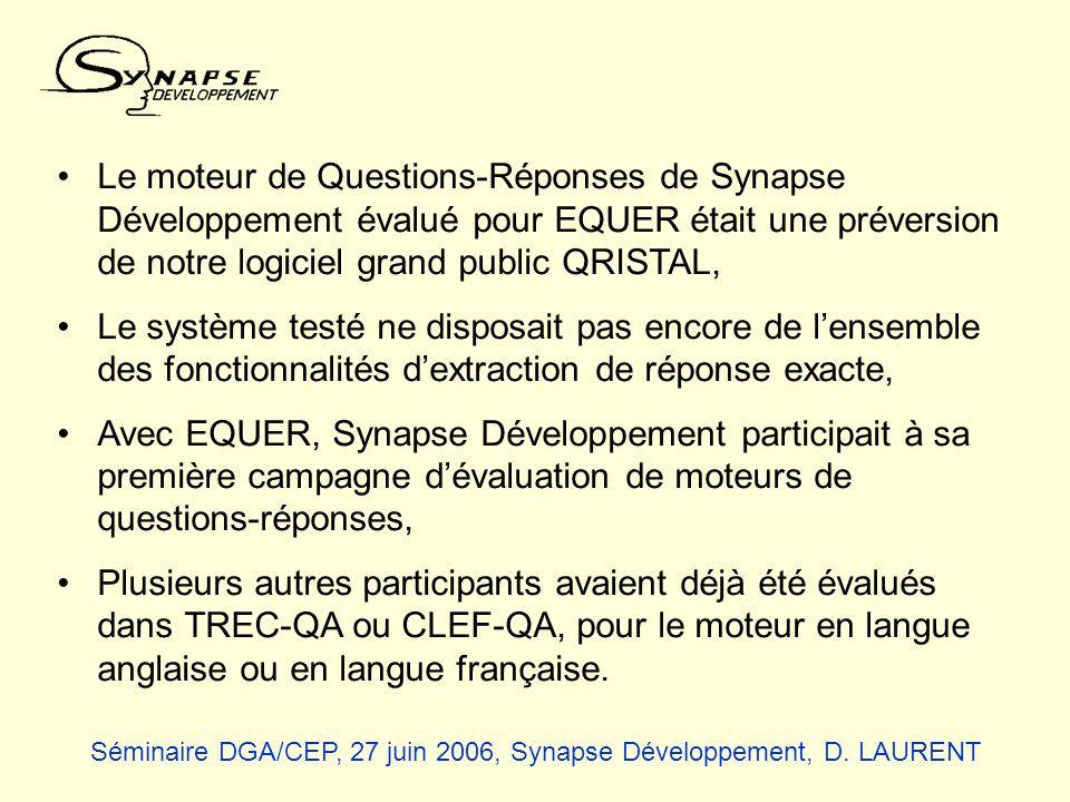 Le moteur de Questions-Réponses de Synapse Développement évalué pour EQUER était une préversion de notre logiciel grand public QRISTAL,