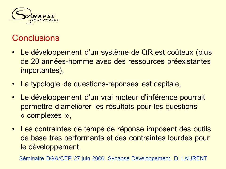 Conclusions Le développement d'un système de QR est coûteux (plus de 20 années-homme avec des ressources préexistantes importantes),