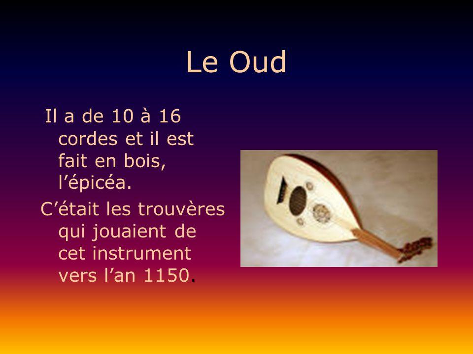 Le Oud Il a de 10 à 16 cordes et il est fait en bois, l'épicéa.