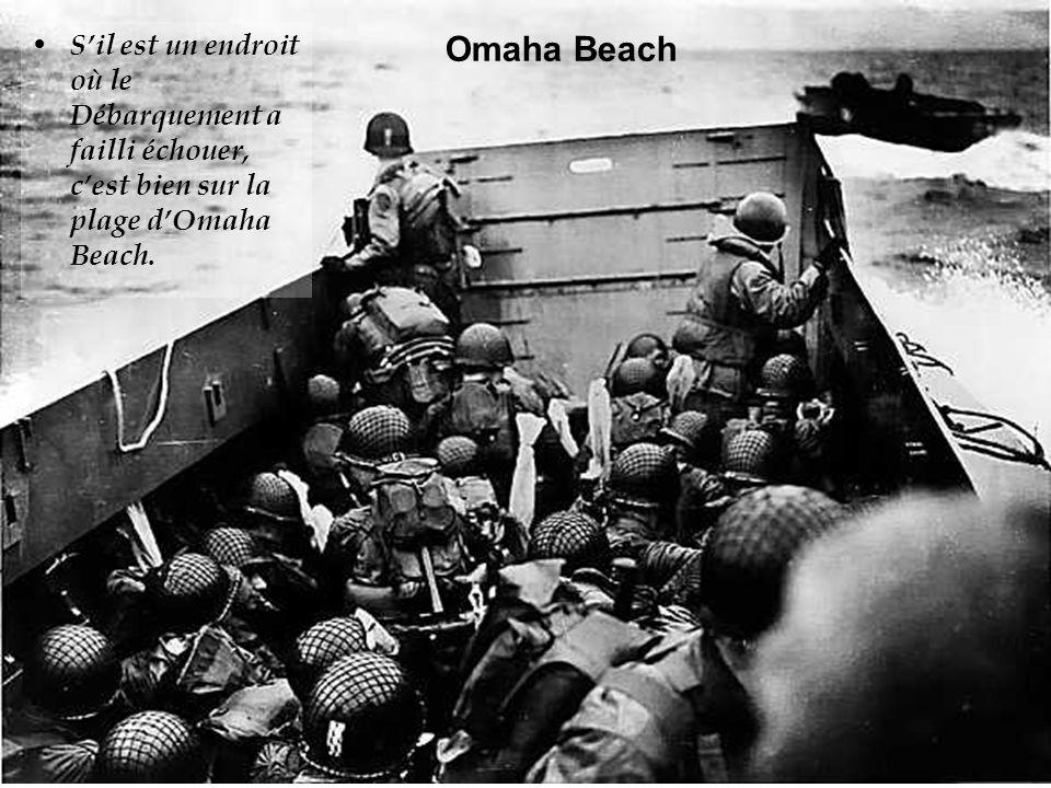 S'il est un endroit où le Débarquement a failli échouer, c'est bien sur la plage d'Omaha Beach.