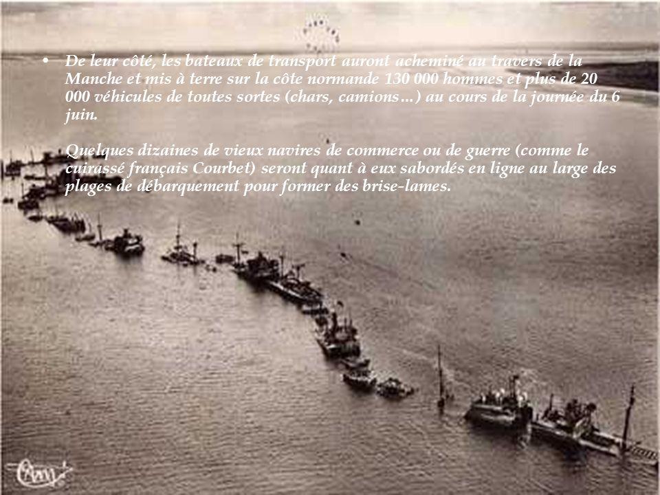 De leur côté, les bateaux de transport auront acheminé au travers de la Manche et mis à terre sur la côte normande 130 000 hommes et plus de 20 000 véhicules de toutes sortes (chars, camions…) au cours de la journée du 6 juin.