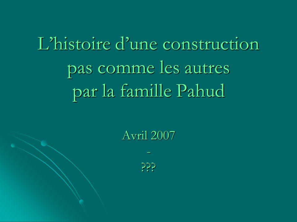 L'histoire d'une construction pas comme les autres par la famille Pahud