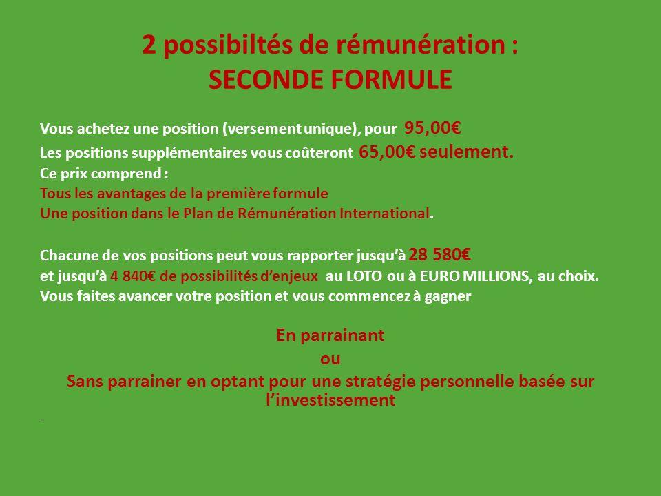 2 possibiltés de rémunération : SECONDE FORMULE