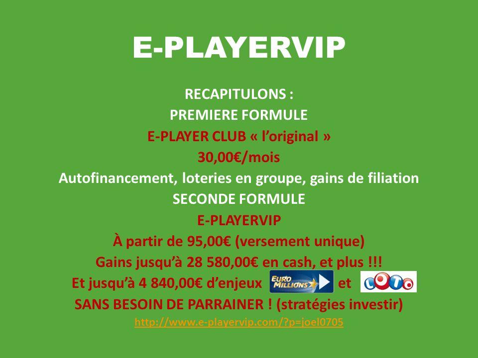 E-PLAYERVIP RECAPITULONS : PREMIERE FORMULE