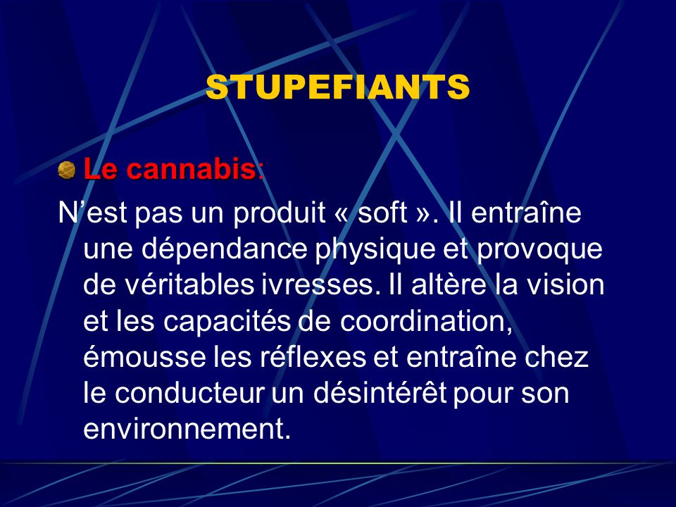 STUPEFIANTS Le cannabis: