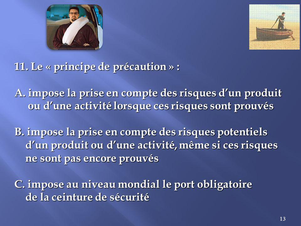 11. Le « principe de précaution » :
