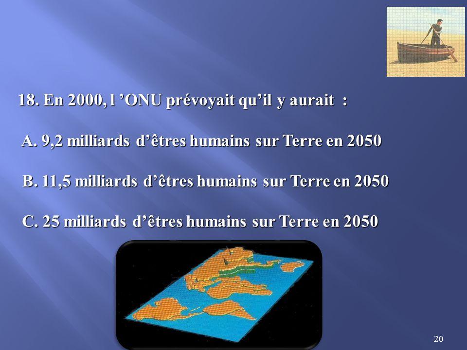 18. En 2000, l 'ONU prévoyait qu'il y aurait :