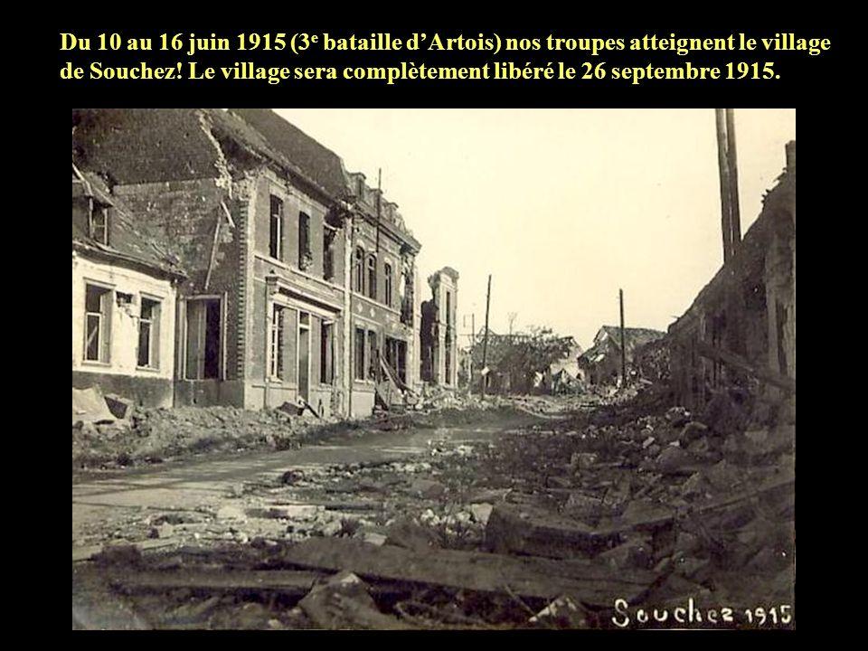 Du 10 au 16 juin 1915 (3e bataille d'Artois) nos troupes atteignent le village de Souchez.