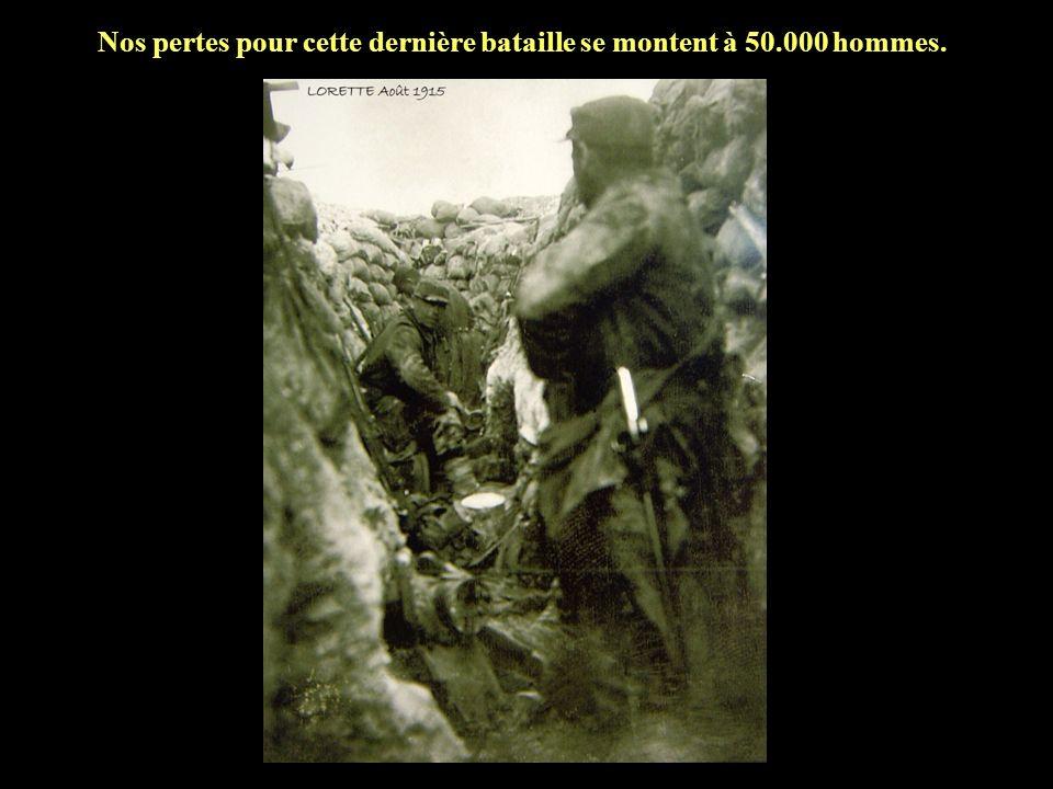Nos pertes pour cette dernière bataille se montent à 50.000 hommes.