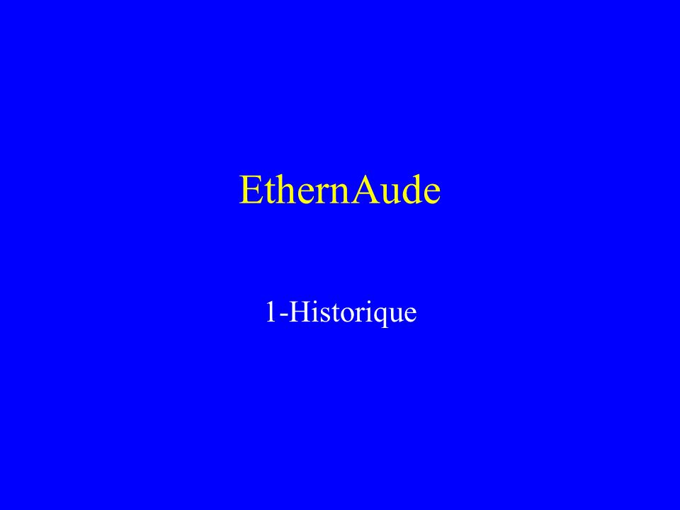 EthernAude 1-Historique