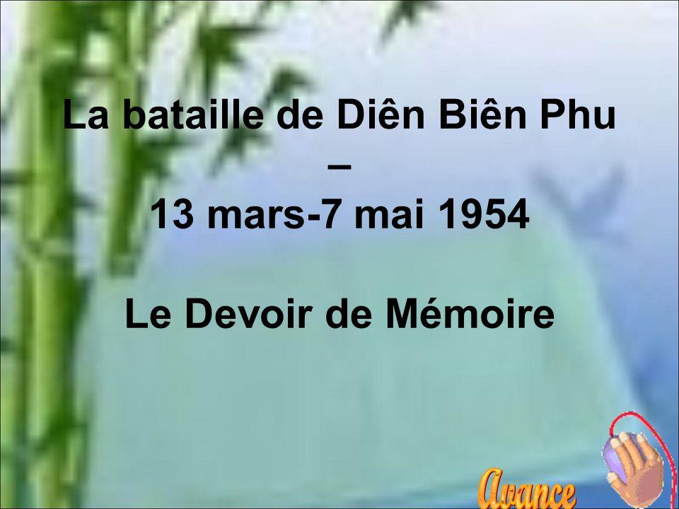 La bataille de Diên Biên Phu – 13 mars-7 mai 1954 Le Devoir de Mémoire